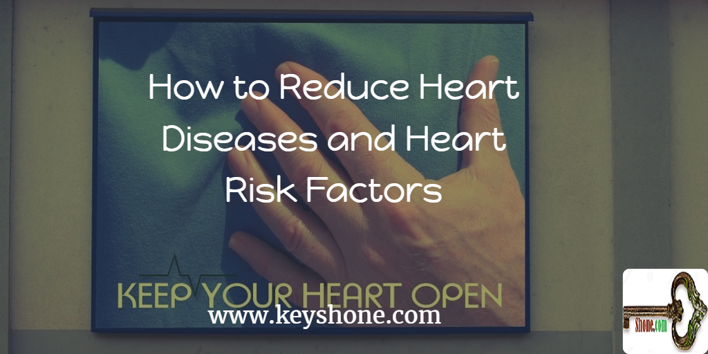how-to-reduce-heart-diseases-and-heart-risk-factors