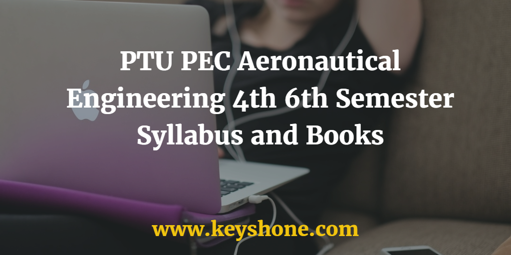 PTU PEC Aeronautical Engineering 4th 6th Semester Syllabus and Books