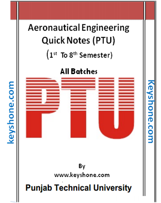 Well, you don't have to worry about it now.Here we have started series of Aeronautical Engineering Quick Notes of all books 1st to 8th Semester of Punjab Technical University.