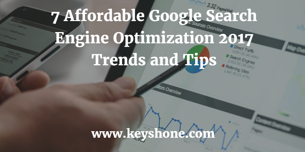 7 Affordable Google Search Engine Optimization Tips for 2017