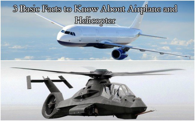 3 basic facts to know about airplane and helicopter
