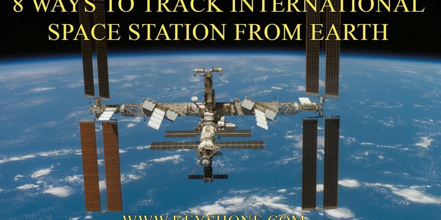 8 ways to track ISS or international space station from earth