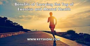 Benefits of carrying the tag of exercise and mental health