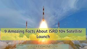9 Amazing Facts About ISRO 104 Satellite Launch