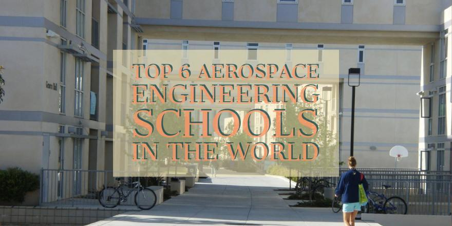 top 6 aerospace engineering schools in the world