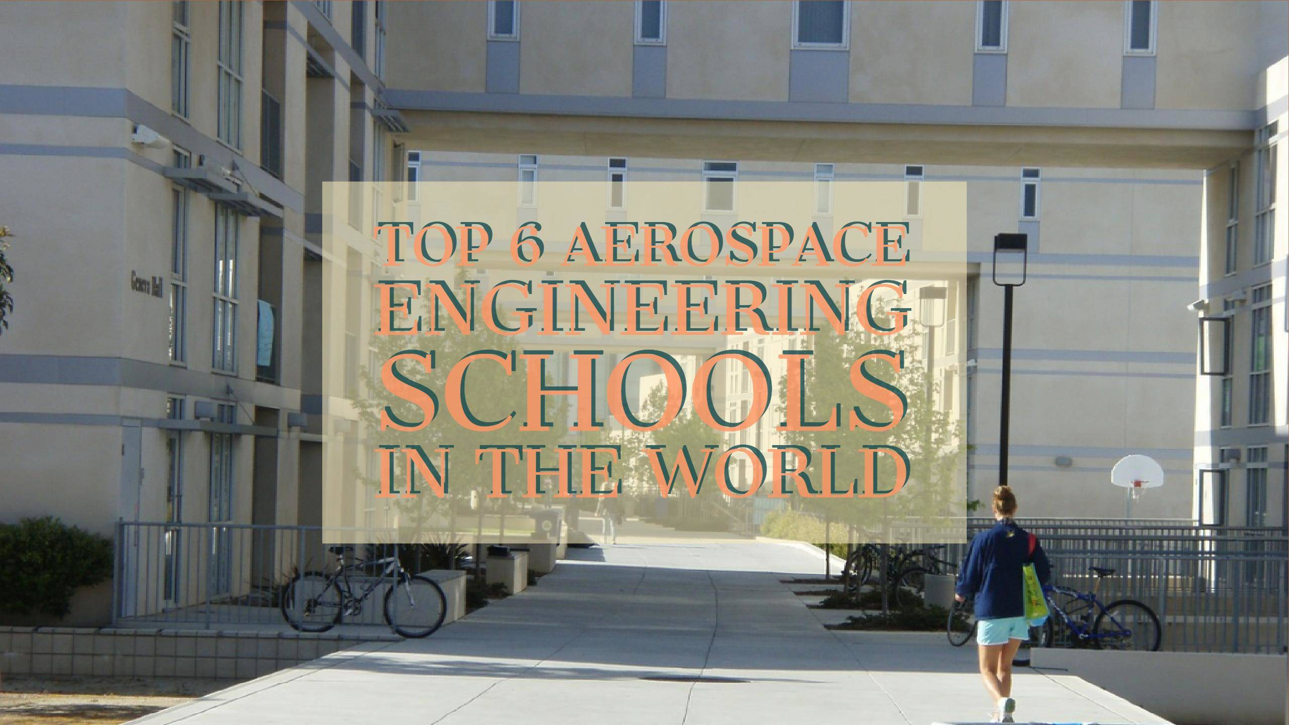 Aerospace Engineering Colleges : Top aerospace engineering schools in the world