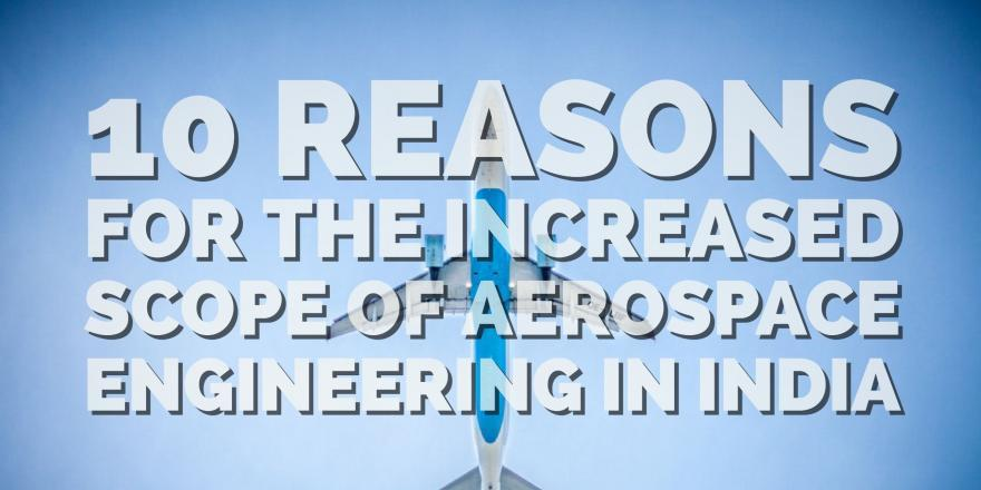 10 Reasons for the increased scope of aerospace engineering in india