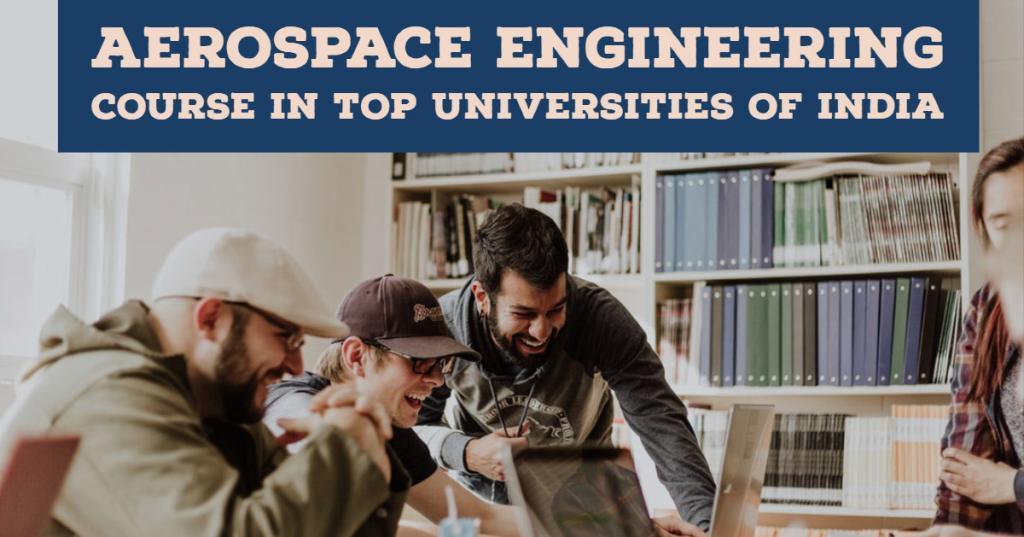 Aerospace Engineering Course in Top Universities of India