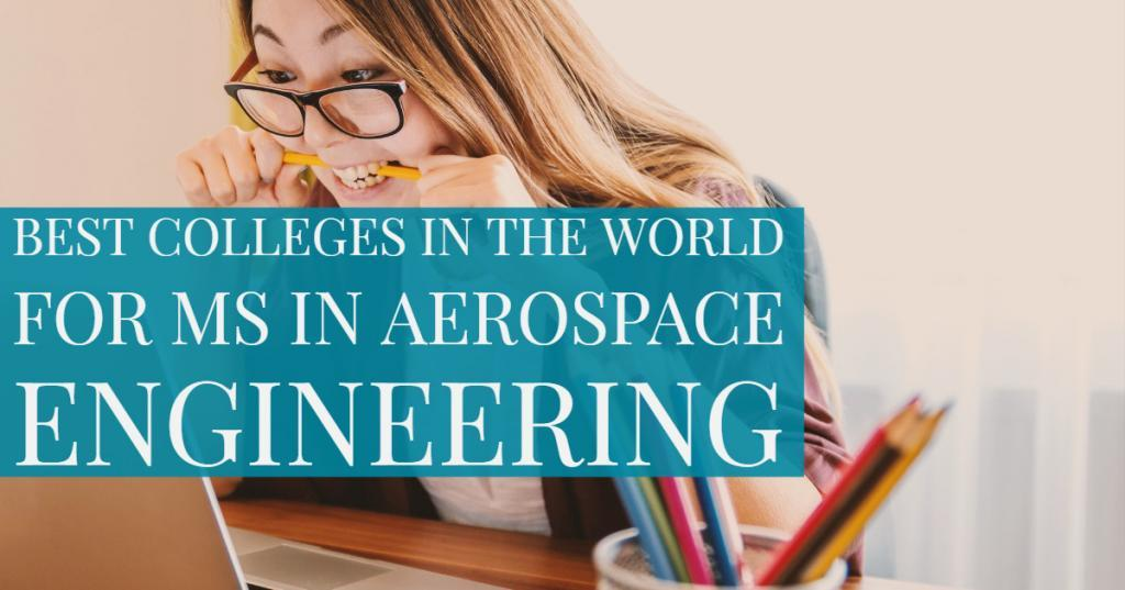 Best Colleges in the World for MS in Aerospace Engineering