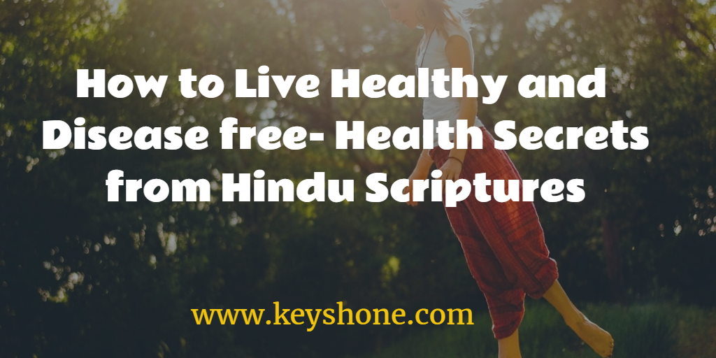 how-to-live-healthy-and-disease-free-health-secrets-from-hindu-scriptures