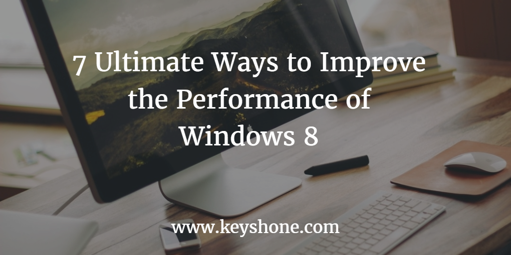 7-ultimate-ways-to-improve-the-performance-of-windows