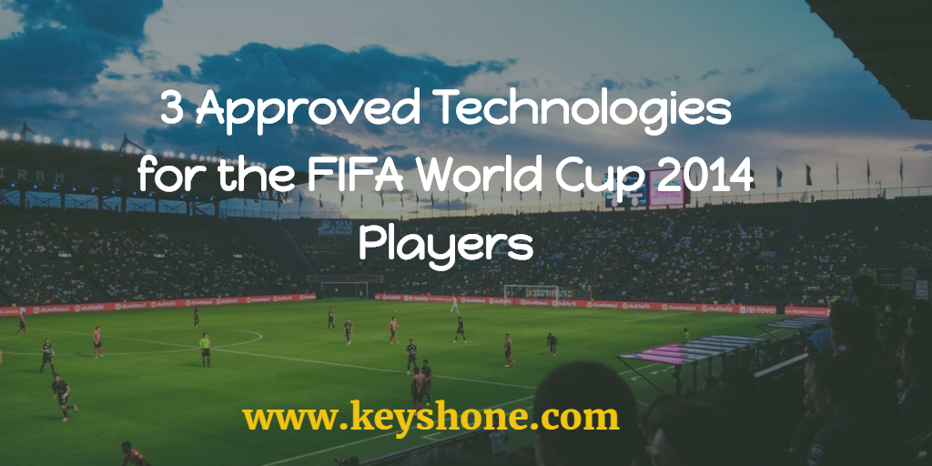 3-approved-technologies-for-fifa-world-cup-players