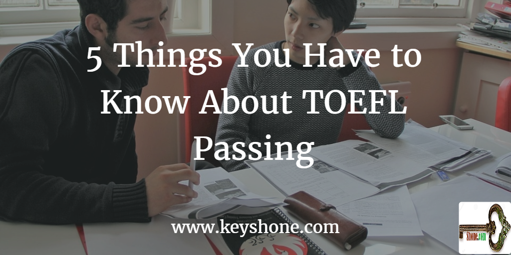 5 things you have to know about TOEFL passing