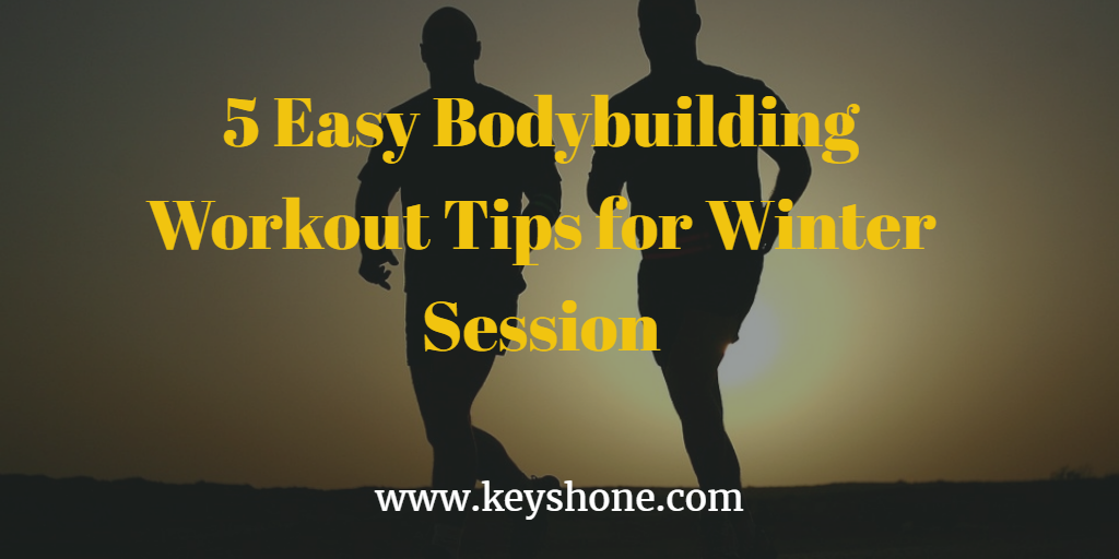 5-easy-bodybuilding-workout-tips-for-winter-session