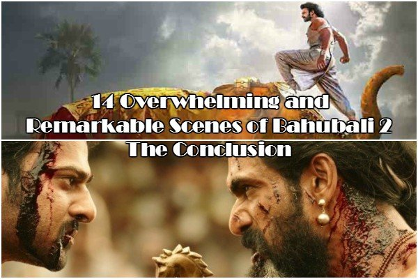 14 Overwhelming and Remarkable Scenes of Bahubali 2 The Conclusion
