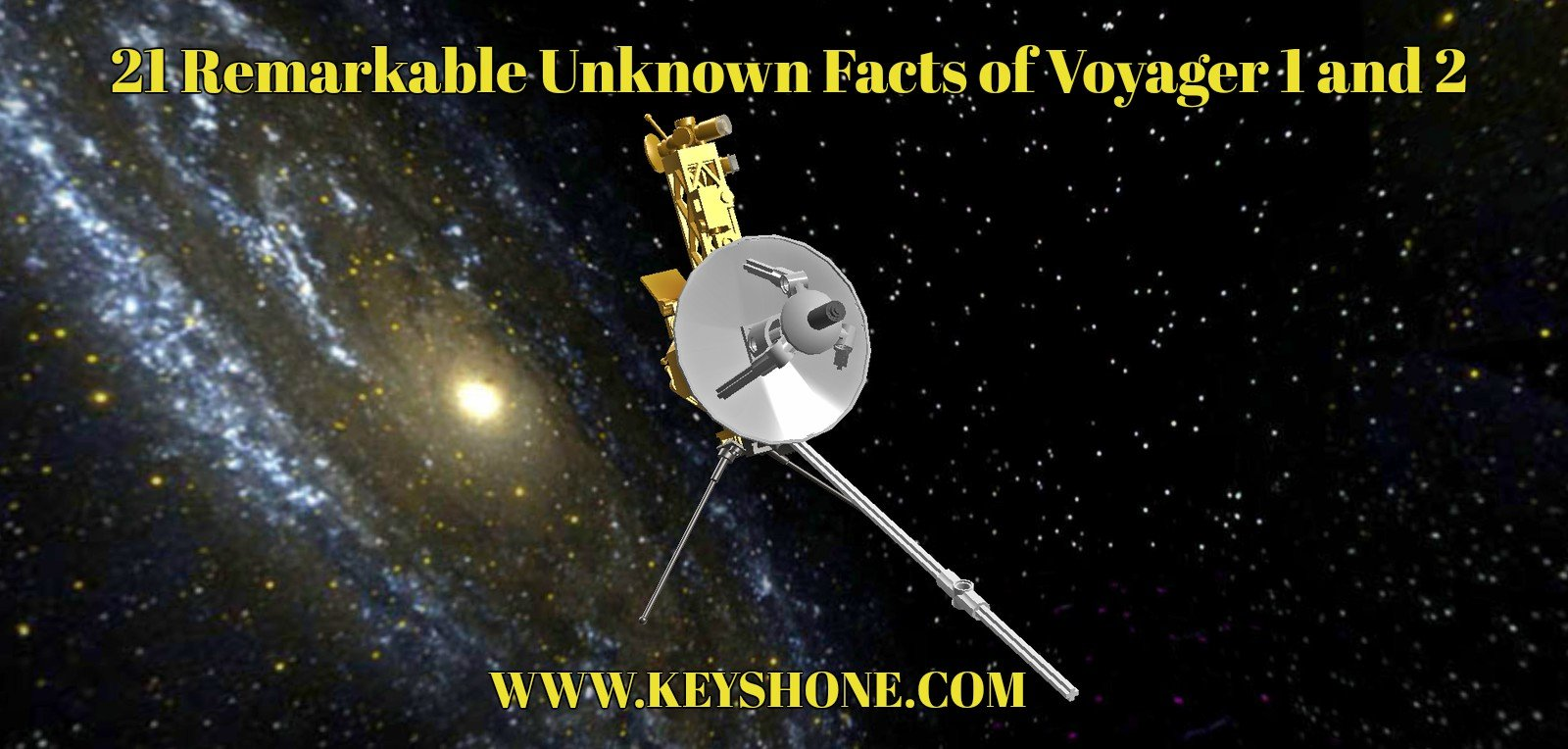 21 Remarkable Unknown Facts of Voyager 1 and 2