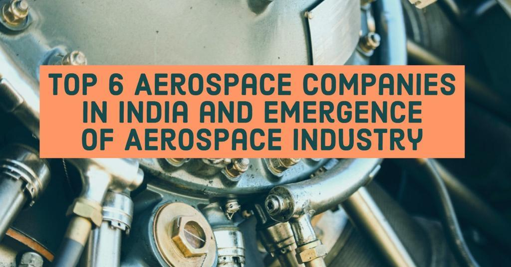 top 6 aerospace companies in india and emergence of aerospace industry