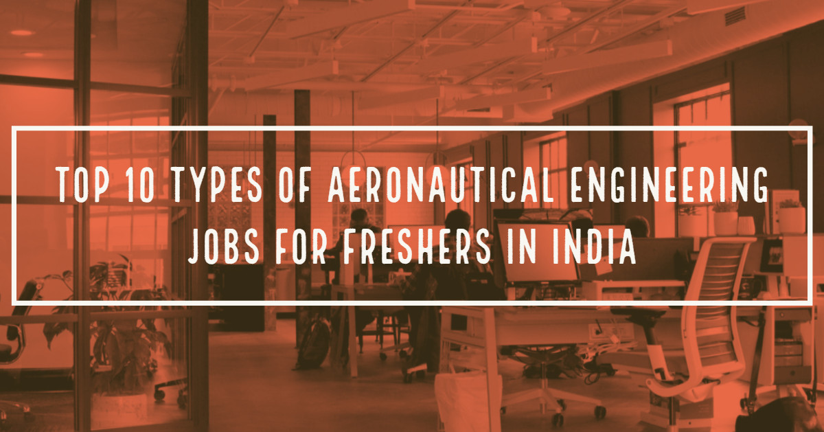 Top 10 Types of Aeronautical Engineering Jobs for Freshers in India
