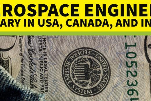 Aerospace Engineer Salary in USA, Canada, and India