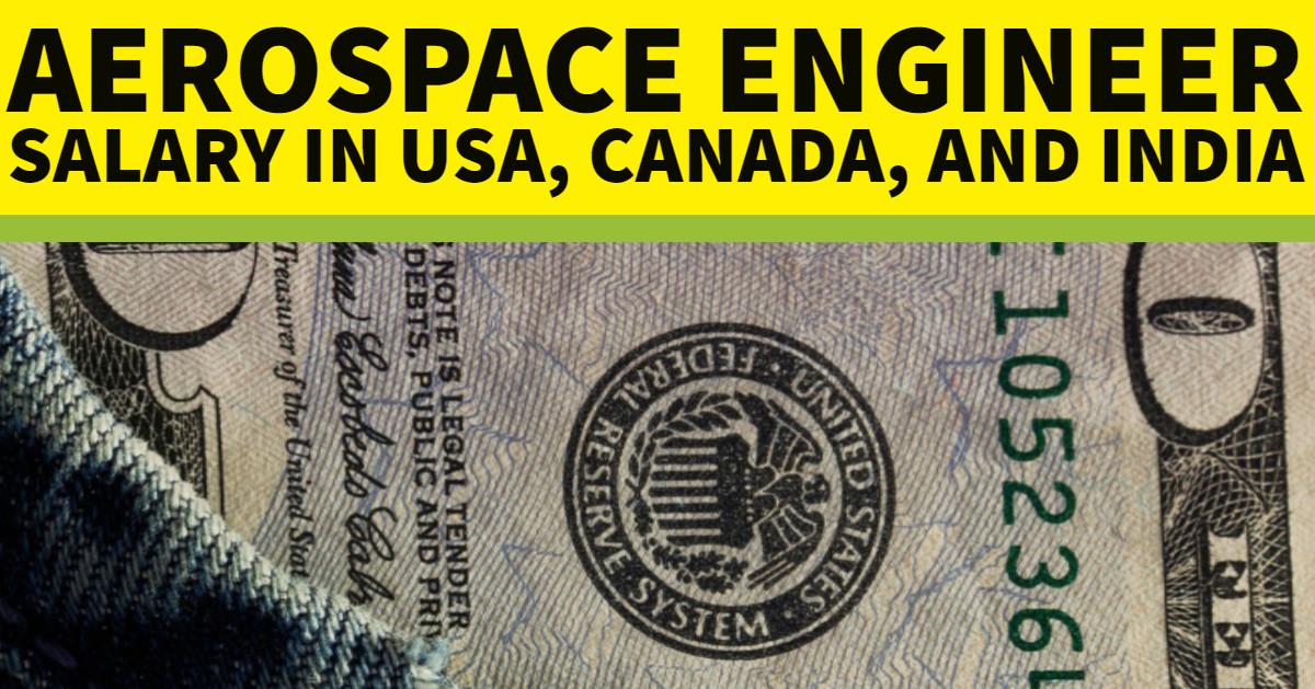 Aerospace Engineer Salary in USA, Canada, and India