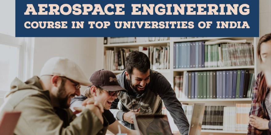 Aerospace Engineering Course in Top Universities of India