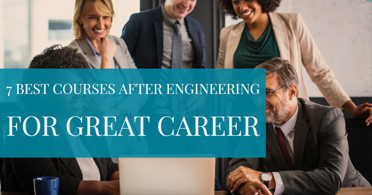 7 Best Courses After Engineering for Great Career