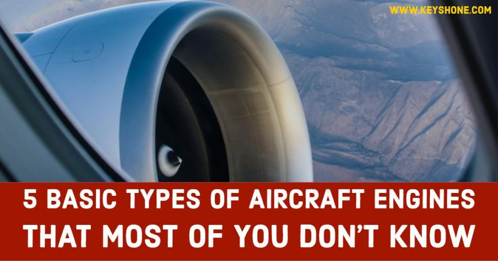 5 Basic Types of Aircraft Engines That Most of You Don't Know