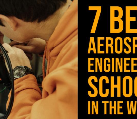 7 Best Aerospace Engineering Schools in the World
